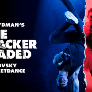 The Nutcracker Reloaded - Tchaikovsky meets Streetdance. Premieren-Tickets gewinnen!